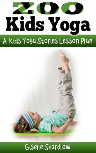 Zoo Kids Yoga: A Kids Yoga Stories Lesson Plan (English ...