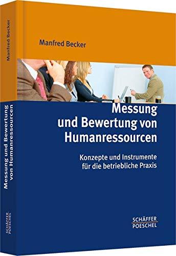 Messung und Bewertung von Humanressourcen: Konzepte und Instrumente für die betriebliche Praxis
