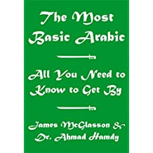 The Most Basic Arabic - Learn Arabic the Easy Way (English Edition)