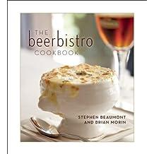 The Beerbistro Cookbook by Brian Morin (2009-05-05)