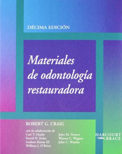 Materiales de odontologia restauradora por Robert G. Craig