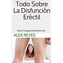 Todo Sobre  La Disfunción Eréctil (Spanish Edition)