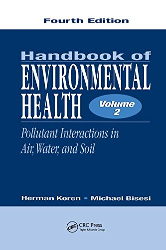 2: Handbook of Environmental Health, Fourth Edition, Volume II: Pollutant Interactions in Air, Water, and Soil