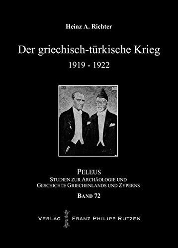 Der griechisch-türkische Krieg 1919-1922 (PELEUS, Band 72)