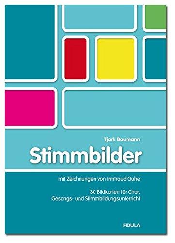 Stimmbilder: 30 Bildkarten für Chor, Gesangs- und Stimmbildungsunterricht