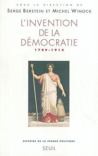 L'Invention de la démocratie . 1789-1914 (3)