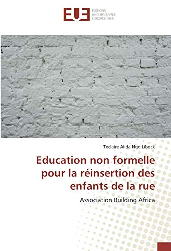 Education non formelle pour la réinsertion des enfants de la rue: Association Building Africa - Limited Edition Formel