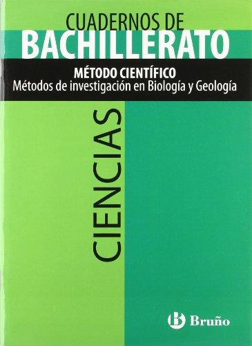 Cuaderno de ciencias bachillerato metodo cientifico/High school Science Workbook Scientific Method: Metodos de investigacion en biologia y geologia/Research Methods in Biology and Geology