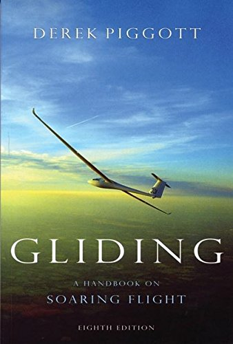 Gliding: A Handbook on Soaring Flight (Flying and Gliding) por Derek Piggott