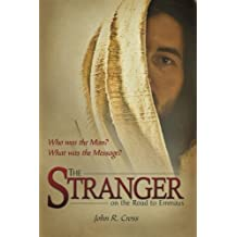 The Stranger on the Road to Emmaus by John R. Cross (2010-04-01)