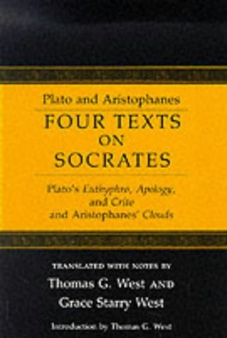 Four Texts on Socrates: Plato's Euthyphro, Apology of Socrates, and Crito and Aristophanes' Clouds (English and Greek Edition) (1984-09-30)