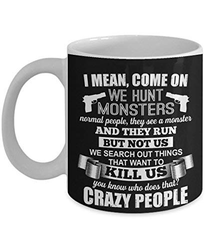We hunt monsters kill us Crazy People Supernatural Black Coffee Mug Funny Novelty Cup Tea Gift For Grandpa Papa Dad Grandfather Xmas Father Day Mother Day