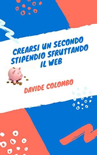 CREARSI UN SECONDO STIPENDIO SFRUTTANDO IL WEB