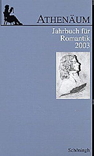 Athenäum Jahrbuch für Romantik: Athenäum, Jahrbuch für Romantik : 2003, m. Audio-CD: 13
