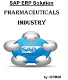 SAP ERP SOLUTION For Pharmaceuticals industry (English Edition)...