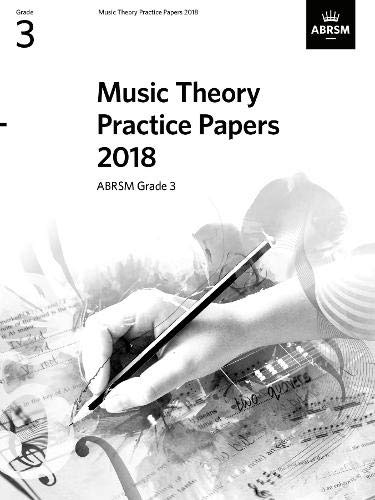 Music Theory Practice Papers 2018, ABRSM Grade 3 (Theory of Music Exam papers & answers (ABRSM))