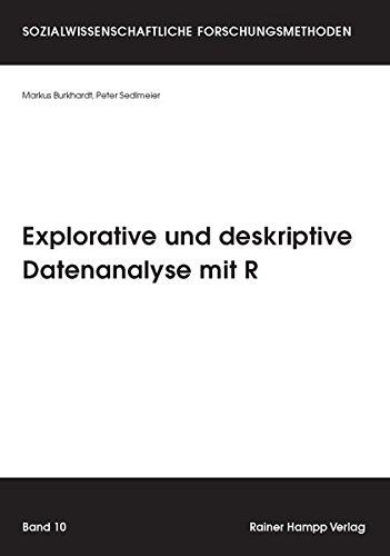 Explorative und deskriptive Datenanalyse mit R (Sozialwissenschaftliche Forschungsmethoden)