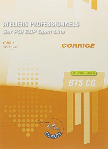 Ateliers professionnels T2 - Corrigé: Sur PGI EBP Open Line