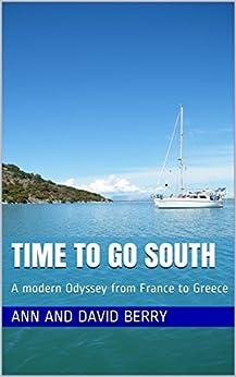 Descargar Torrent De Time To Go South: A modern Odyssey from France to Greece Epub Gratis Sin Registro