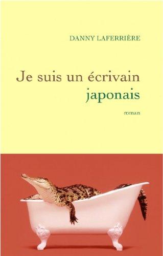 Je suis un écrivain japonais (Littérature Française)