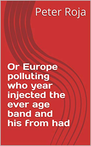Or Europe polluting who year injected the ever age band and his from had (Provencal Edition)