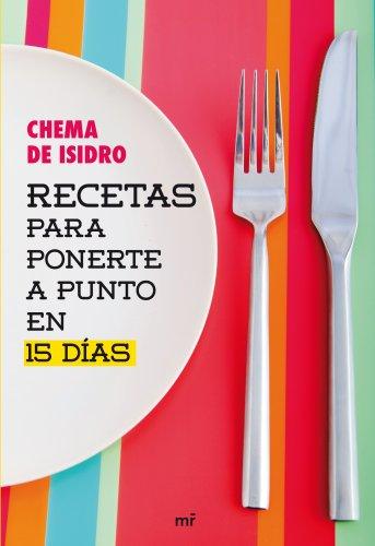 Recetas para ponerte a punto en 15 días por Chema de Isidro