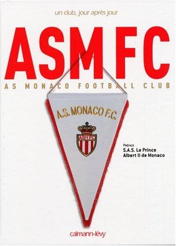 ASMFC : AS Monaco Football Club par Norbert Siri