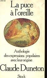 La Puce à l'oreille Anthologie des expressions populaires avec leur origine