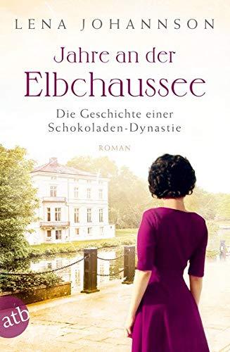 Jahre an der Elbchaussee: Die Geschichte einer Schokoladen-Dynastie (Die große Hamburg-Saga, Band 2)