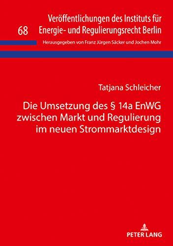 Die Umsetzung des § 14a EnWG zwischen Markt und Regulierung im ...