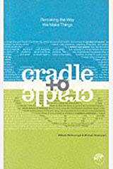 [Cradle to Cradle: Remaking the Way We Make Things] (By: William McDonough) [published: June, 2003] Hardcover