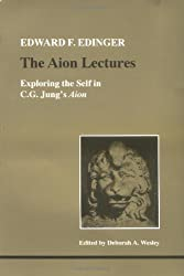 The Aion Lectures: Exploring the Self in C.G.Jung's Aion (Studies in Jungian Psychology by Jungian Analysts): Exploring the Self in C.G.Jung's Aion