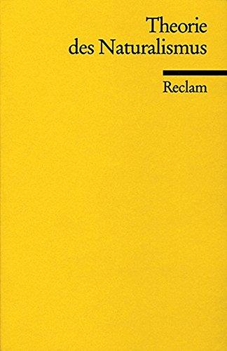 Theorie des Naturalismus (Reclams Universal-Bibliothek)