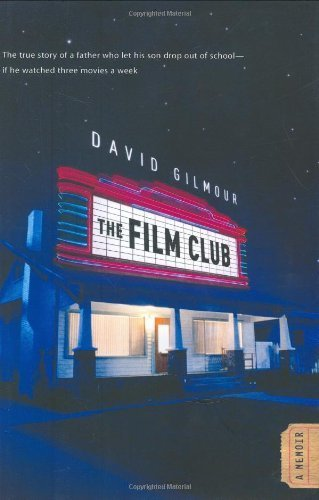 The Film Club: A Memoir by Gilmour, David (2008) Gebundene Ausgabe (David Gilmour Den Film-club)