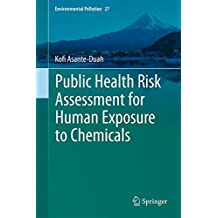 Public Health Risk Assessment for Human Exposure to Chemicals (Environmental Pollution, Band 27)