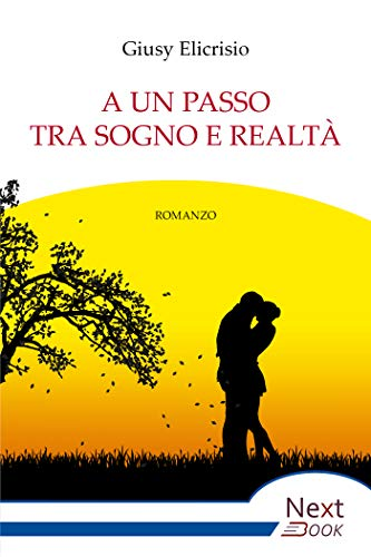 A un passo tra sogno e realtà (Italian Edition)