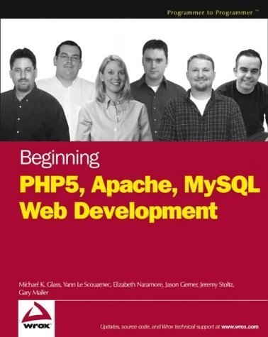 Beginning PHP5, Apache, and MySQL Web Development (Programmer to Programmer) by Elizabeth Naramore (2005-01-27)