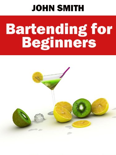 Bartending for Beginners (English Edition)