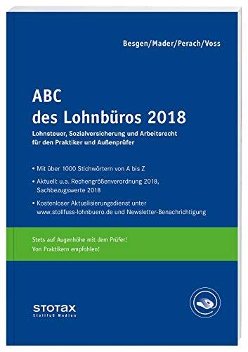 ABC des Lohnbüros 2020: Lohn- und Gehaltsabrechnung 2019 von A-Z. Lohnsteuer. Sozialversicherung. Mit Beiträgen zum Arbeitsrecht