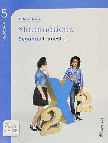 CUADERNO MATEMATICAS 5 PRIMARIA 2 TRIM SABER HACER - 9788468014609