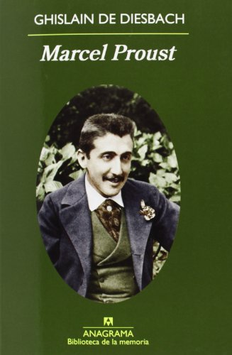 Marcel Proust (Biblioteca de la memoria) por Ghislain de Diesbach