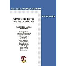 Comentarios breves a la Ley de arbitraje (Jurídica General-Monografías)