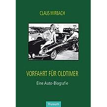 Vorfahrt für Oldtimer: Eine Auto-Biografie