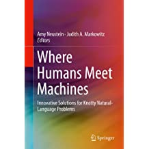 Where Humans Meet Machines: Innovative Solutions for Knotty Natural-Language Problems