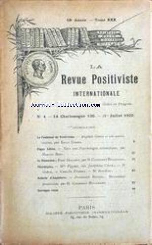 REVUE POSITIVISTE INTERNATIONALE (LA) [No 4] du 01/07/1923 - LE FONDATEUR DU POSITIVISME - AUGUSTE COMTE ET SON OEUVRE PAR EMILE CORRA - VERS UNE PSYCHOLOGIE SICENTIFIQUE PAR MARCEL BOLL - PAUL DESCOURS PAR H. CONSTANT HILLEMAND - NECROLOGIE - MME FAGNOT - NEE JOSEPHINE CORRA - DR GADON - CAMILLE FINANCE ET M. BROCHIER - BULLLETIN D'ANGLETERRE. par Collectif
