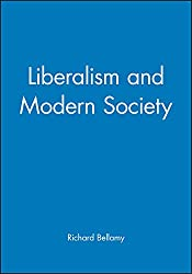 Liberalism and Modern Society: An Historical Argument