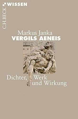 Vergils Aeneis: Dichter, Werk und Wirkung