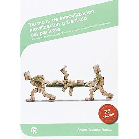 Técnicas de inmovilización, movilización y traslado del paciente (2ª Edición): Adecuación del entorno, seguridad vial y transferencia en el el transporte sanitario