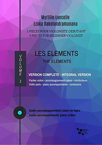 Couverture du livre LES ELEMENTS - VERSION COMPLETE   THE ELEMENTS - INTEGRAL VERSION: Partition facile violon et piano  Easy violin-piano sheet music
