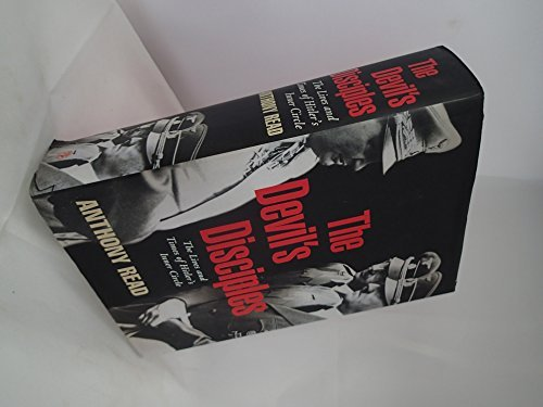 The Devil's Disciples: The Life and Times of Hitler's Inner-circle by Anthony Read (2003-11-06)